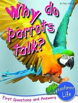 Why Do Parrots Talk?  by  Camilla De la Bédoyère