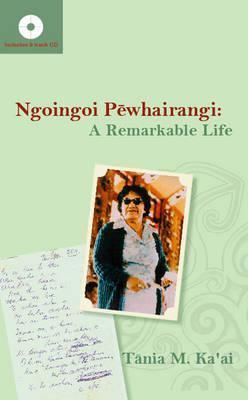 Ngoingoi Pewhairangi: A Remarkable Life  by  Tania Kaai