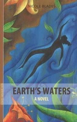 Earths Waters  by  Nicole Blades