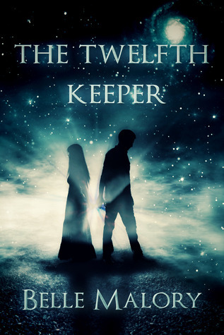 The Twelfth Keeper (Twelfth Keeper, #1)  by  Belle Malory