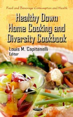 Down Home Healthy Cooking Cookbook.  by  National Cancer Institute by National Cancer Institute