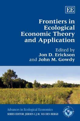 Frontiers in Ecological Economic Theory and Application  by  Jon D. Erickson