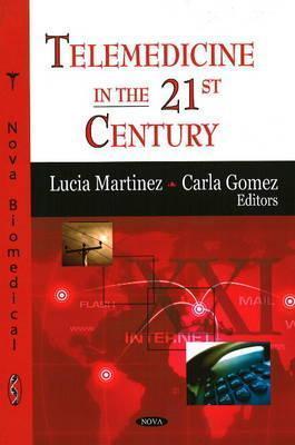 Telemedicine in the 21st Centu Lucia Martinez