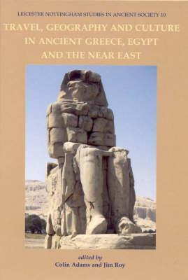 Travel, Geography and Culture in Ancient Greece and the Near East  by  Colin     Adams