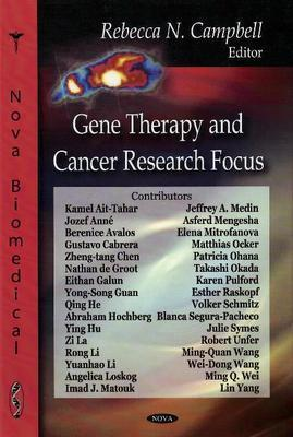 Gene Therapy And Cancer Research Focus  by  Rebecca N. Campbell