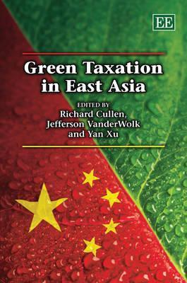 Green Taxation in East Asia  by  Richard Cullen