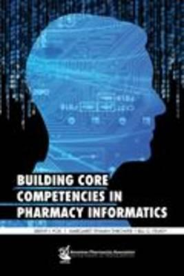 Building Core Competencies in Pharmacy Informatics Charles Fox