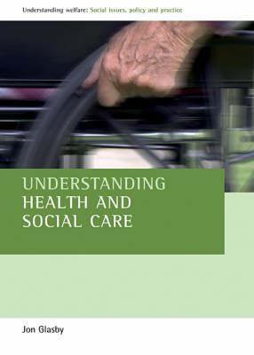 Evidence, Policy and Practice: Critical Perspectives in Health and Social Care Jon Glasby