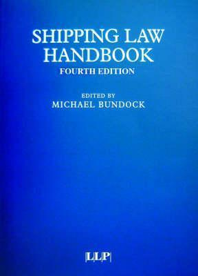 Shipping Law Handbook: Fourth Edition Michael Bundock