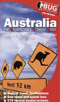 Australia: The Backpackers Ultimate Guide Explore Australia