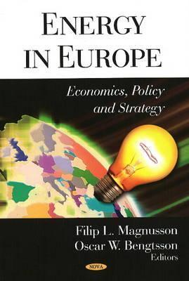 Energy in Europe: Economics, Policy and Strategy Filip L. Magnusson