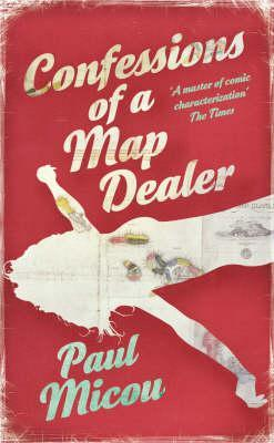 Confessions of a Map Dealer  by  Paul Micou