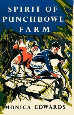The Spirit of Punchbowl Farm  by  Monica Edwards