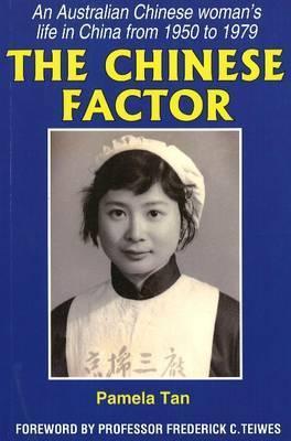 The Chinese Factor: A Sort of Memoir Pamela Tan