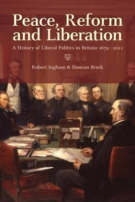 Peace, Reform and Liberation. Edited  by  Mark Egan and Duncan Brack by Mark Egan