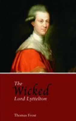 The Wicked Lord Lyttelton  by  Thomas Frost