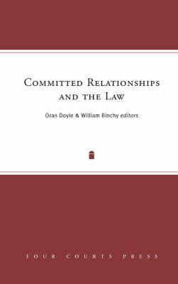 Committed Relationships and the Law  by  William Binchy