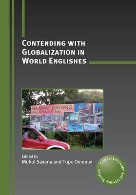 Contending with Globalization in World Englishes Mukul Saxena