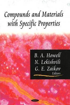 Compounds and Materials with Specific Properties Bob A. Howell