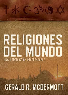 Religiones del Mundo: Una Introduccion Indispensable  by  Gerald McDermott