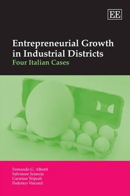 Entrepreneurial Growth in Industrial Districts: Four Italian Cases  by  Fernando G. Alberti
