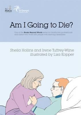 Am I Going To Die? (From The Books Beyond Words Series) Sheila Hollins