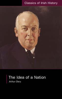 The Idea of a Nation  by  Arthur Clery