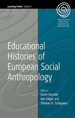 Educational Histories of European Social Anthropology  by  Dorle Drackle
