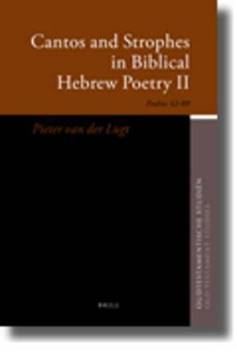 Cantos and Strophes in Biblical Hebrew Poetry II: Psalms 42 89  by  Pieter Van Der Lugt