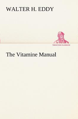 The Vitamine Manual Walter H Eddy