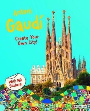 Antoni Gaudi: Create Your Own City! Prestel Publishing