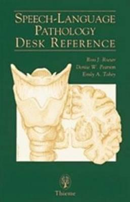 Speech Language Pathology Desk Reference Ross J. Roeser