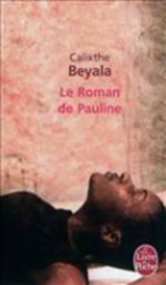 Le Roman de Pauline  by  Calixthe Beyala