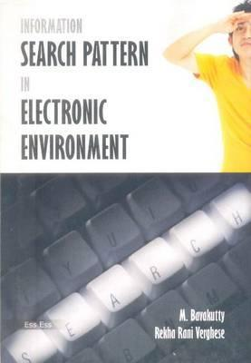 Information Search Pattern in Electronic Environment  by  M. Bavakutty