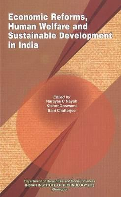 Economic Reforms, Human Welfare and Sustainable Development in India Narayan C. Nayak