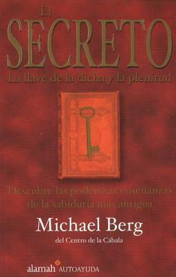 El Secreto: La Llave de La Dicha y La Plenitud  by  Michael Berg