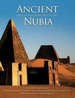 Ancient Nubia: African Kingdoms on the Nile Marjorie Fisher