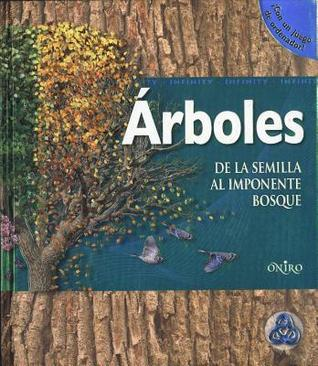 Arboles. de La Semilla Al Impontenente Bosque  by  David Burnie