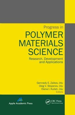 Progress in Polymer Materials Science: Research, Development and Applications Gennady E. Zaikov