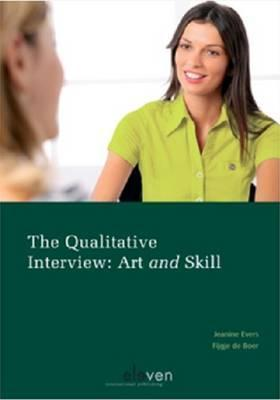 The Qualitative Interview: Art and Skill  by  Evers