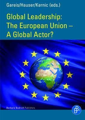 The European Union - A Global Actor? Sven Bernhard Gareis