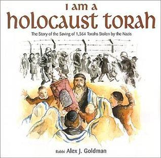 I Am a Holocaust Torah Alex J. Goldman