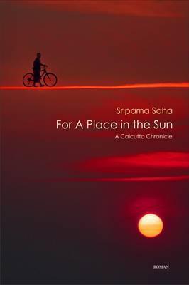 For a Place in the Sun Sriparna Saha