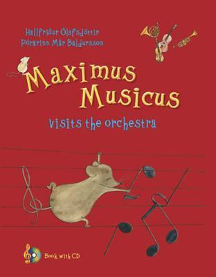 Maximus Musicus Visits the Orchestra  by  Hallfríður Ólafsdóttir