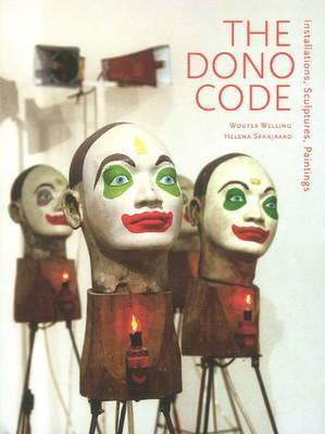 The Dono Code: Installations, Sculptures, Paintings  by  Wouter Welling