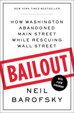 Bailout: How Washington Abandoned Main Street While Rescuing Wall Street  by  Neil Barofsky