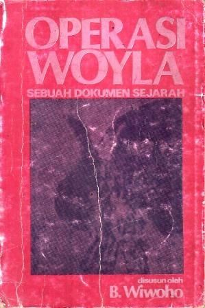 Operasi Woyla: Sebuah Dokumen Sejarah B. Wiwoho