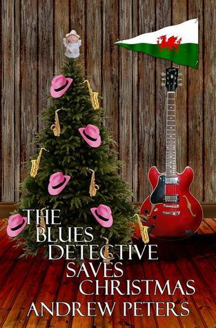 The Blues Detective Saves Christmas Andrew   Peters