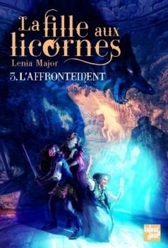 Laffrontement (La fille aux licornes #3)  by  Lenia Major