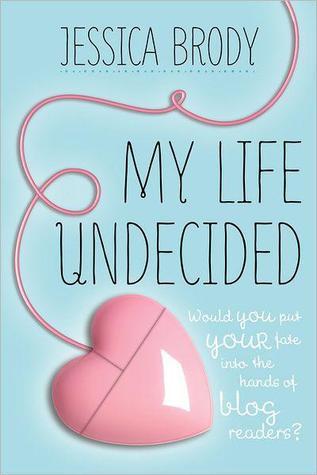 My Life Undecided Jessica Brody